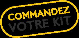 Commandez votre kit